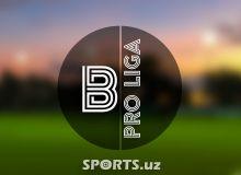 Бугун Б Про-Лигада 15-турга старт берилади